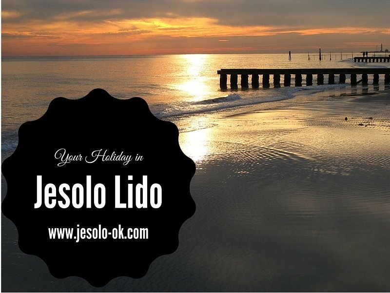 Five reasons to choose Jesolo Ok for your Holiday