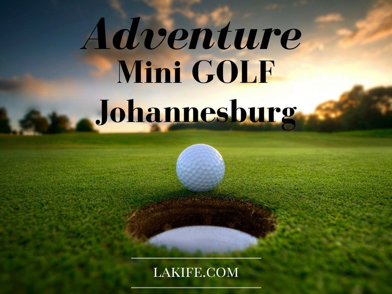 What to see and what to do in Johannesburg: Adventure Golf Club
