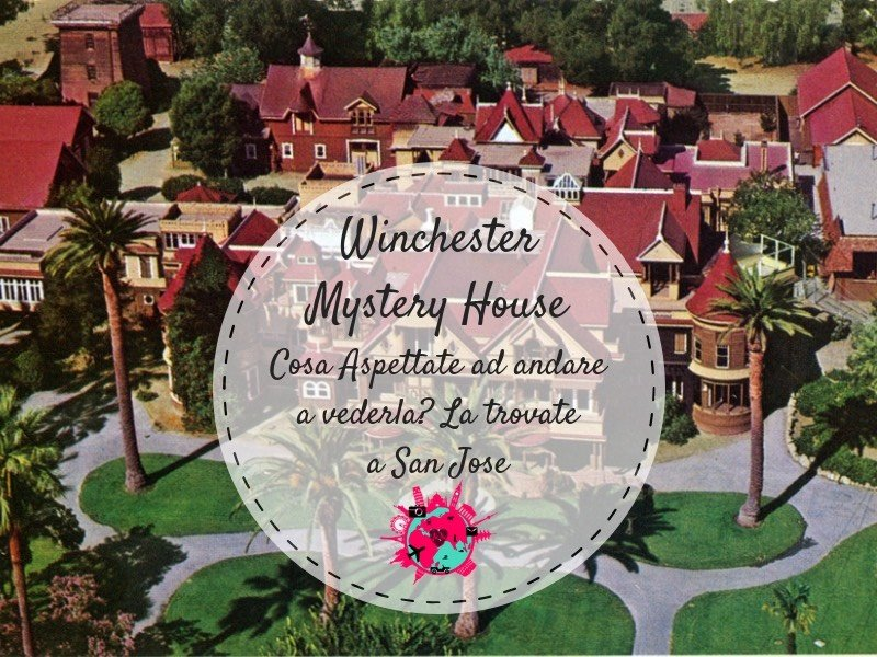Winchester Mystery House a San Jose: L'hai Visitata?